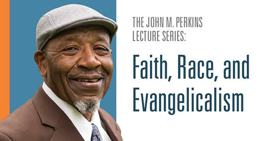 """Image description: A portrait of John Perkins is the center image, with text to the right reading: """"The John M. Perkins Lecture Series: Faith, Race, and Evangelicalism."""""""