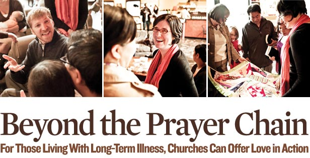 Beyond the Prayer Chain - For Those Living With Long-Term Illness, Churches Can Offer Love in Action