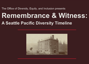 Remembrance and Witness: A Seattle Pacific Diversity Timeline