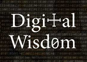 Digital Wisdom