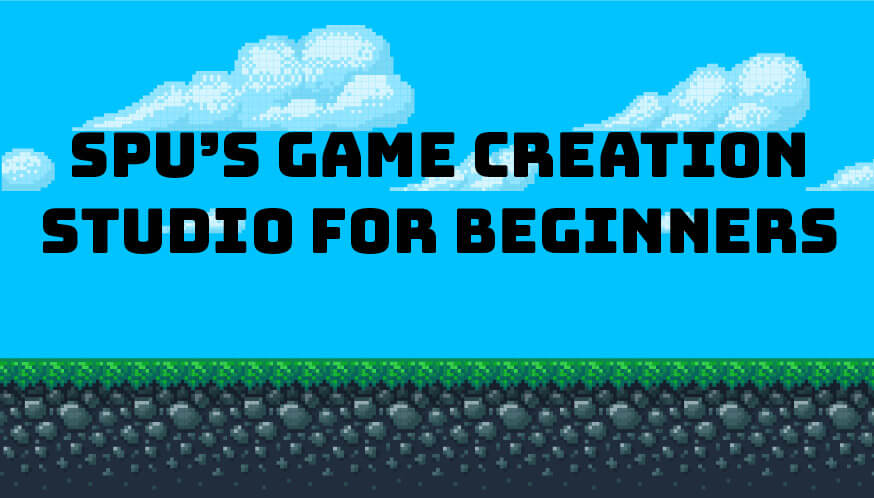 SPU's Game Creation Studio for Beginners