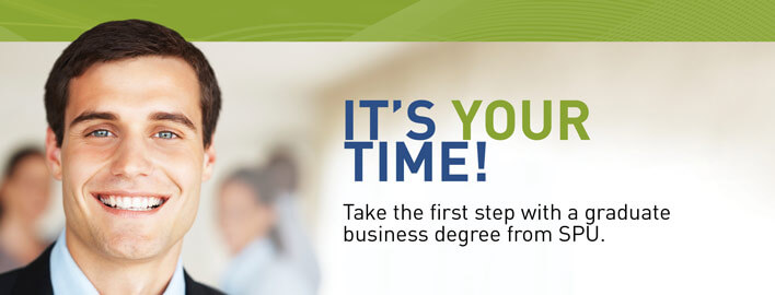 It's Your Time! Take the first step with a graduate degree from SPU.