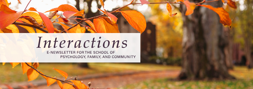 Interactions Newsletter, from the School of Psychology, Family, and Community