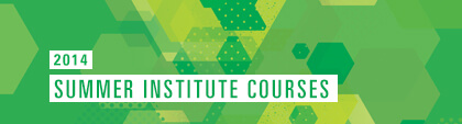 2014 Summer Institute Courses