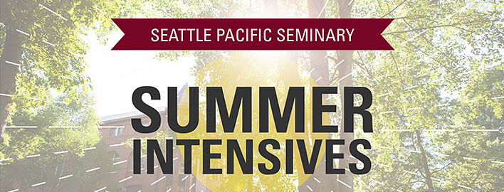 Image showing spu campus with text saying seattle pacific seminary summer intensives