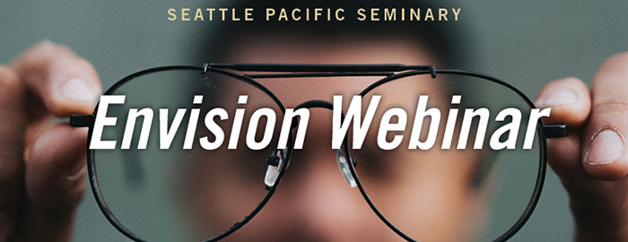 Seattle Pacific Seminary Envision Webinar
