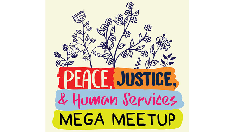 Peace, Justice, and Human Services Mega Meet-up