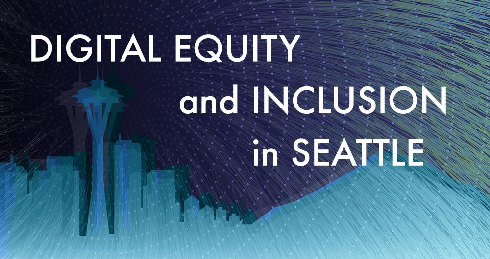 Digital Equity and Inclusion in Seattle